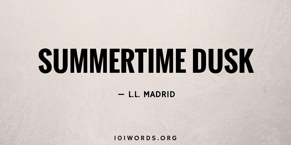 Summertime Dusk