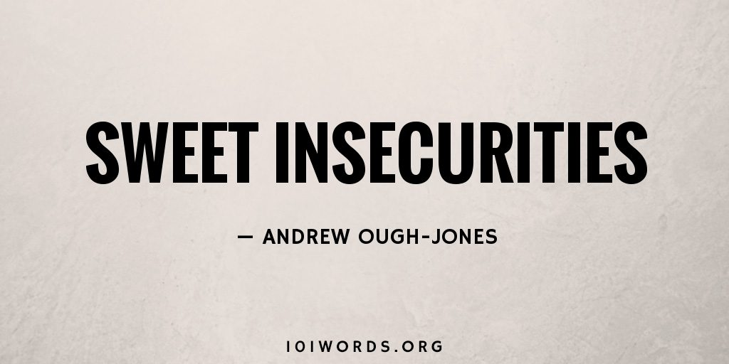 Sweet Insecurities