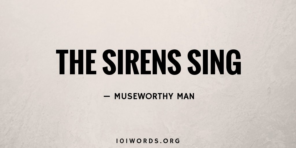 The Sirens Sing